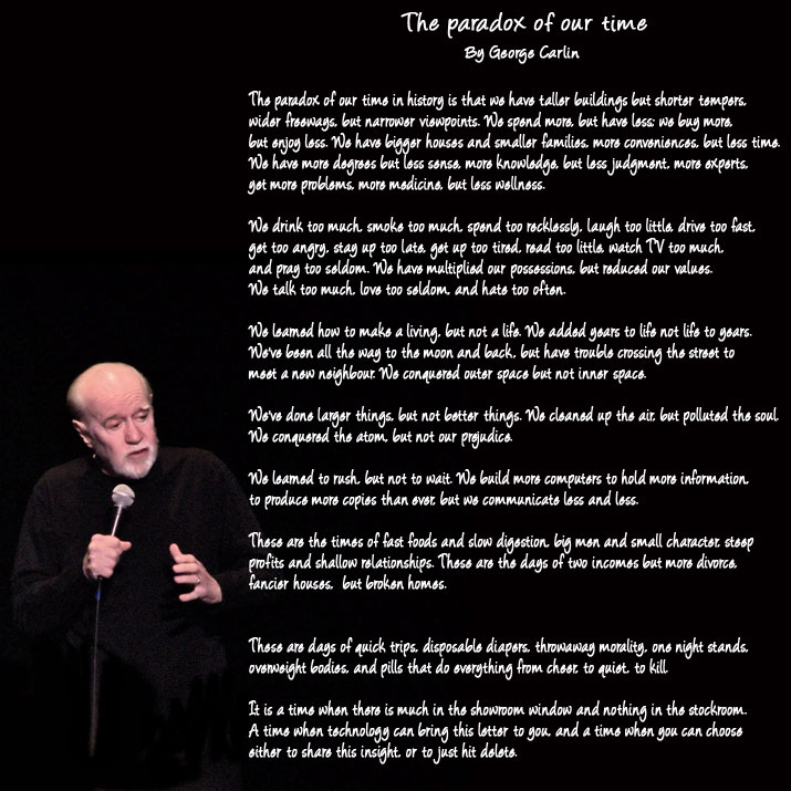 George Carlin - The paradox of today